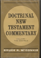 Doctrinal New Testament Commentary, Vol. I:…