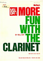More fun with the clarinet by Bill Bay