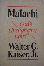 Malachi: God's Unchanging Love by Walter C.…