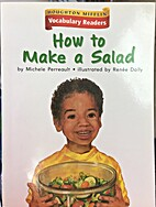 How To Make A Salad by Michele Perreault