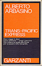 Trans-Pacific Express by Alberto Arbasino