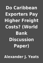Do Caribbean Exporters Pay Higher Freight…