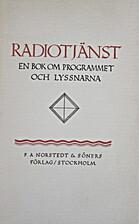 Radiotjänst. En bok om programmet och…