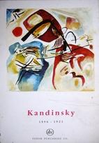 KANDINSKY 1896-1921 by Pierre Volboudt
