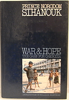 War and hope : the case for Cambodia by…
