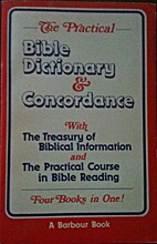 Practical Bible dictionary and concordance,…