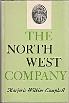 North West Company by Marjorie Wilkins…