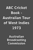 ABC Cricket Book - Australian Tour of West…