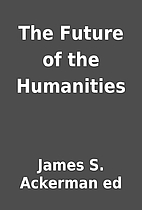 The Future of the Humanities by James S.…