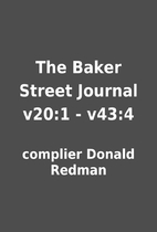 The Baker Street Journal v20:1 - v43:4 by…