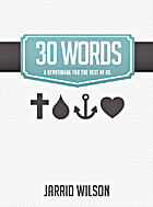 30 Words: A Devotional for the Rest of Us by…