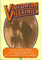 Victorian Villainies by Graham Greene