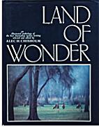 Land of Wonder by Alec H Chrisholm