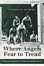 Where Angels Fear to Tread: One man's…