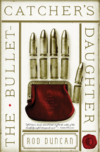 The Bullet-Catcher's Daughter: The Fall of…
