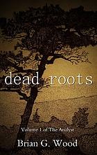 Dead Roots by Brian Geoffrey Wood