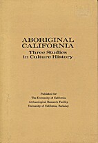 Aboriginal California: Three Studies in…