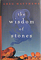 The Wisdom of Stones by Greg Matthews