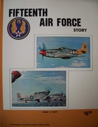 Fifteenth Air Force Story ...in World War II…