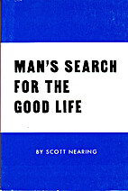 Man's Search for the Good Life by Scott…