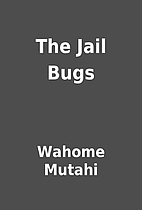 The Jail Bugs by Wahome Mutahi