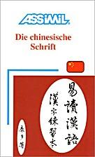 Die chinesische Schrift by Kantor Philippe