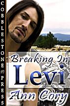 Breaking In Levi by Ann Cory