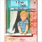 I can talk to God--anytime, anyplace by Jane…