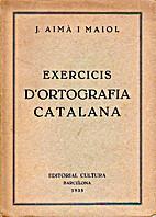 Exercicis d'ortografia catalana by Jaume…