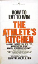 The Athlete's Kitchen by Nancy Clark