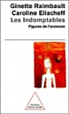 Les Indomptables : Figures de l'anorexie by…