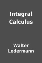 Integral Calculus by Walter Ledermann