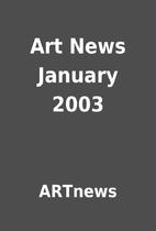 Art News January 2003 by ARTnews