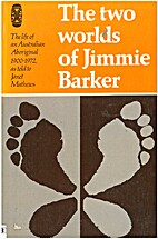 The Two Worlds of Jimmie Barker: The Life of…