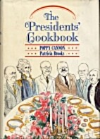 The Presidents' Cookbook: Practical…