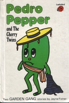 Garden Gang: Pedro Pepper and the Cherry…
