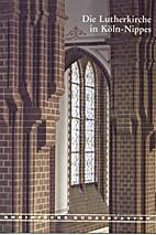Die Lutherkirche in Köln-Nippes by Herbert…