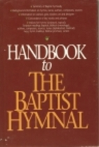 Handbook to the Baptist Hymnal/556011 by…