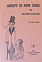 Adrift in New York or Her First False Step…