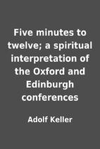 Five minutes to twelve; a spiritual…