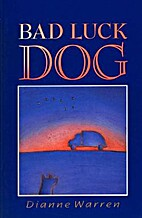 Bad Luck Dog by Dianne Warren