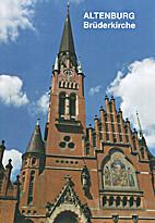 Altenburg : Brüderkirche by Barbara Löwe