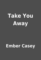 Take You Away by Ember Casey