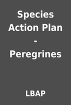 Species Action Plan - Peregrines by LBAP