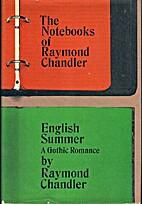 The Notebooks of Raymond Chandler by Raymond…