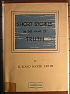 Short stories in the name of truth by Edward…
