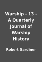 Warship - 13 - A Quarterly Journal of…