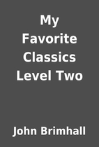 My Favorite Classics Level Two by John…