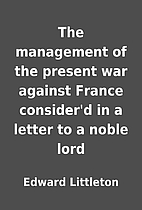 The management of the present war against…