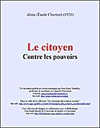 Le Citoyen contre les Pouvoirs by Alain